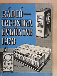 Albert Péter - A Rádiótechnika évkönyve 1972-1973. [antikvár]