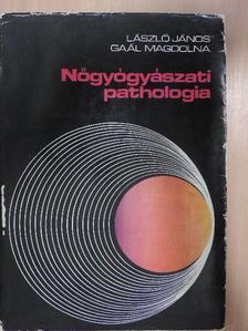 Gaál Magdolna - Nőgyógyászati pathologia [antikvár]