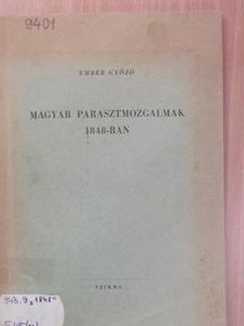 Ember Győző - Magyar parasztmozgalmak 1848-ban [antikvár]