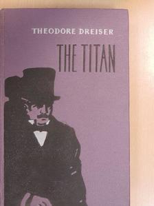 Theodore Dreiser - The Titan [antikvár]