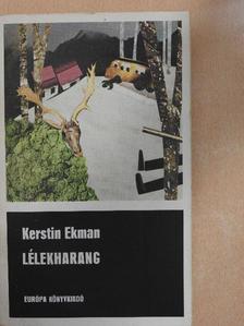 Kerstin Ekman - Lélekharang [antikvár]