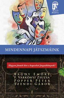 Bagdy Emőke-F. Várkonyi Zsuzsa-Popper Péter-Szendi Gábor - Mindennapi játszmáink
