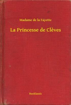 de la Fayette Madame - La Princesse de Cleves [eKönyv: epub, mobi]
