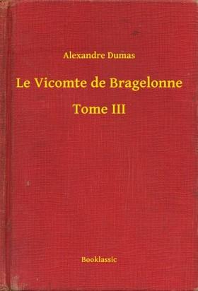 Alexandre DUMAS - Le Vicomte de Bragelonne - Tome III [eKönyv: epub, mobi]