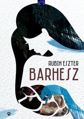 Rubin Eszter - Barhesz [eKönyv: epub, mobi]