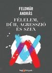 FELDM - Félelem, düh, agresszió és szex [eKönyv: epub, mobi]