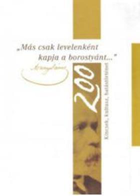 Más csak levelenként kapja a borostyánt... - Kincsek, kultusz, hatástörténet - Arany 200