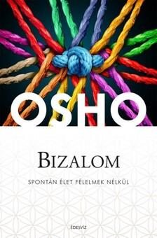 OSHO - Bizalom - Spontán élet félelmek nélkül [eKönyv: epub, mobi]
