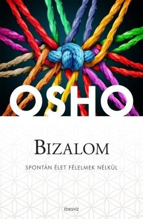 OSHO - Bizalom - Spontán élet félelmek nélkül
