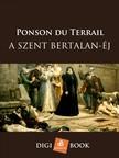 Ponson du Terrail - A Szent Bertalan-éj [eKönyv: epub, mobi]