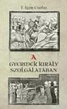 T. Igor Csaba - A gyermek király szolgálatában [eKönyv: epub, mobi]