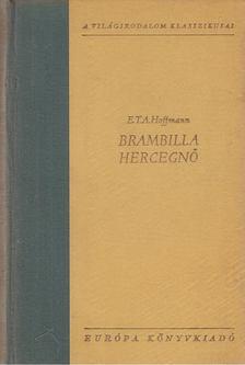 E. T. A. Hoffmann - Brambilla hercegnő [antikvár]