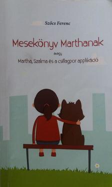 Szőcs Ferenc - Mesekönyv Marthanak, avagy Martha, Szalma és a csillagpor applikáció