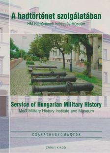 dr. Markó György - A hadtörténet szolgálatában / Service of Hungarian Military History [antikvár]