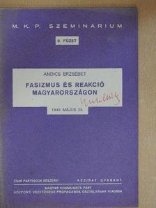 Andics Erzsébet - Fasizmus és reakció Magyarországon [antikvár]