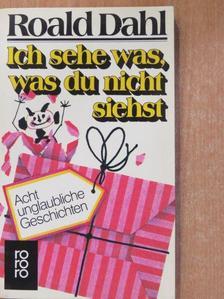 Roald Dahl - Ich sehe was, was du nicht siehst [antikvár]