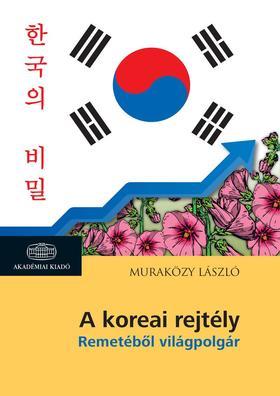 Muraközy László - A koreai rejtély Remetéből világpolgár