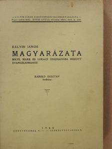 Kálvin János - Kálvin János magyarázata Máté, Márk és Lukács összhangba hozott evangéliumához II. kötet [antikvár]