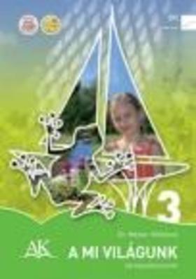 AP-030912 - A MI VILÁGUNK KÖRNYEZETISMERET TANKÖNYV A 3. OSZTÁLY SZÁMÁRA