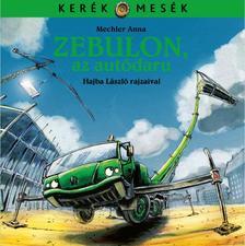 Mechler Anna - Zebulon, az autódaru