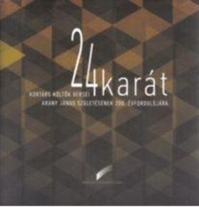 24 karát - Kortárs költők versei Arany János születésének 200. évfordulójára