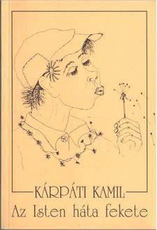 Kárpáti Kamil - AZ ISTEN HÁTA FEKETE [antikvár]