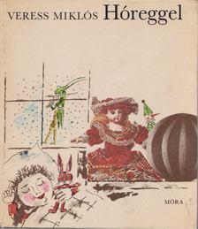 Veress Miklós - Hóreggel [antikvár]