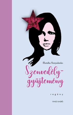 Natalka Sznyadanko - Szenvedélygyűjtemény