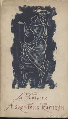 Jean de La Fontaine - A szerelmes kurtizán [antikvár]