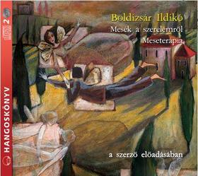 BOLDIZSÁR ILDIKÓ - Mesék a szerelemről - Hangoskönyv