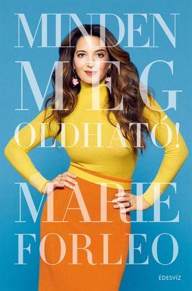 Marie Forleo - Minden megoldható!