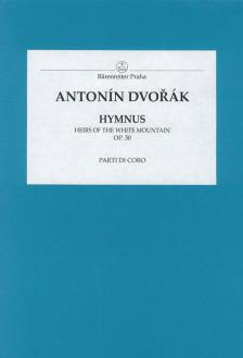DVORAK - HYMNUS. HEIRS OF THE WHITE MOUNTAIN OP.30 PARTI DI CORO