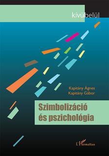 Kapitány Ágnes, Kapitány Gábor - Szimbolizáció és pszichológia