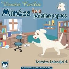 Cecília Vizvári - Mimóza és a páratlan papucs [eKönyv: epub, mobi]