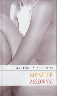 Márton László - Koestler asszonyai [antikvár]