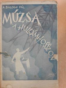 A. Balogh Pál - Múzsa a hullámhosszon [antikvár]