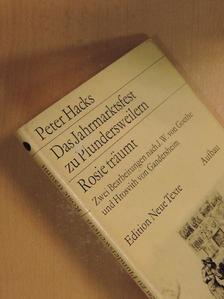 Peter Hacks - Das Jahrmarktsfest zu Plundersweilern/Rosie träumt [antikvár]