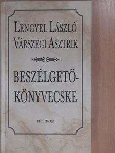 Lengyel László - Beszélgetőkönyvecske (dedikált példány) [antikvár]