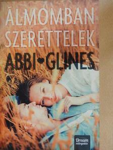 Abbi Glines - Álmomban szerettelek [antikvár]