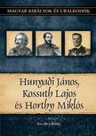 Kiss-Béry Miklós - Hunyadi János, Kossuth Lajos, Horthy Miklós