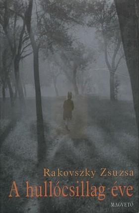 Rakovszky  Zsuzsa - A hullócsillag éve [eKönyv: pdf, epub, mobi]