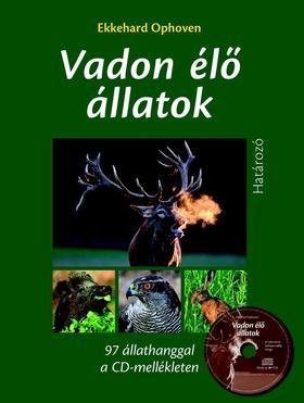 Ekkehard Ophoven - Vadon élő állatok határozója 97 állathanggal a CD mellékleten