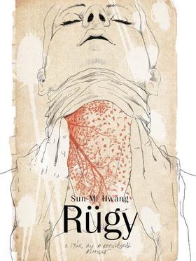 Sun-mi Hwang - Rügy - A tyúk, aki repülésről álmodott [nyári akció]