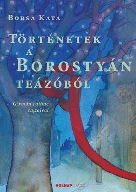 Borsa Kata - Történetek a Borostyán teázóból