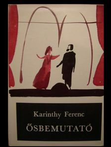 Karinthy Ferenc - Ősbemutató [antikvár]