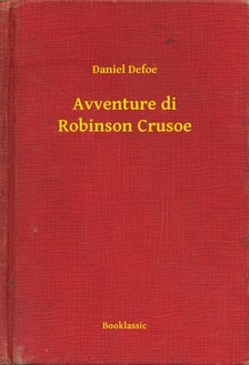 Daniel Defoe - Avventure di Robinson Crusoe [eKönyv: epub, mobi]