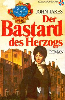 John Jakes - Der Bastard des Herzogs [antikvár]