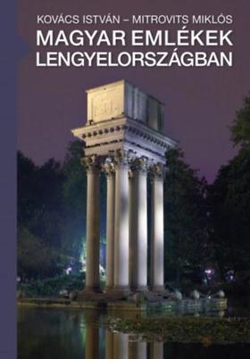 Kovács István ,  Mitrovits Miklós - Magyar emlékek Lengyelországban