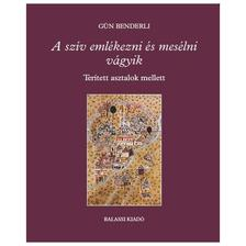 Gün Benderli - A szív emlékezni és mesélni vágyik