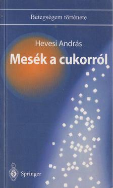 Hevesi András - Mesék a cukorról [antikvár]